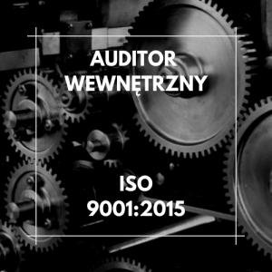 Auditor wewnętrzny ISO 9001:2015