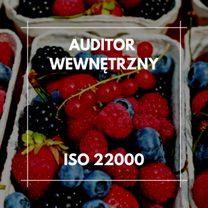 Auditor wewnętrzny ISO 22000
